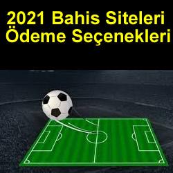 2021 Bahis Siteleri Ödeme Seçenekleri