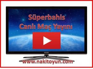 SÜPERBAHİS-BAHİS-CANLI-BEDAVA MAÇ İZLE- BEDAVA LİG TV