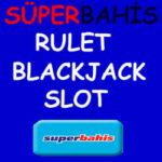 Süperbahis Rulet